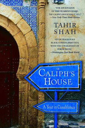 The Caliph's House by Tahir Shah