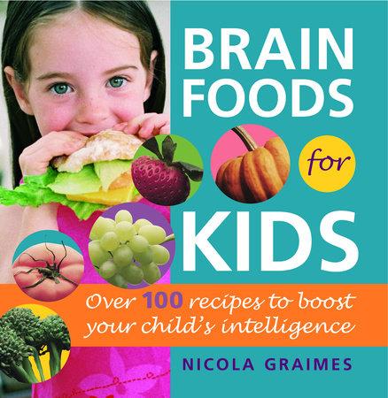 Brain Foods for Kids by Nicola Graimes