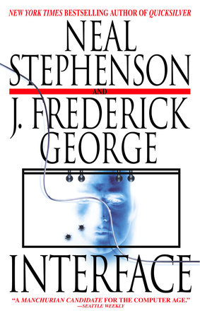 Interface by Neal Stephenson and J. Frederick George