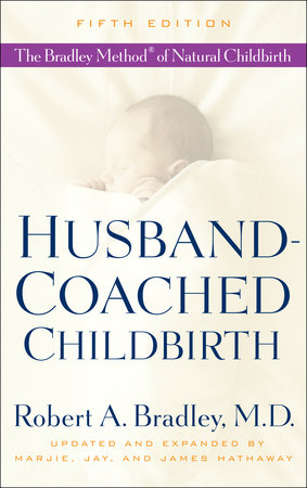 Husband-Coached Childbirth (Fifth Edition) by Robert A. Bradley, MD