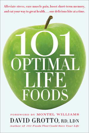 101 Optimal Life Foods by David Grotto
