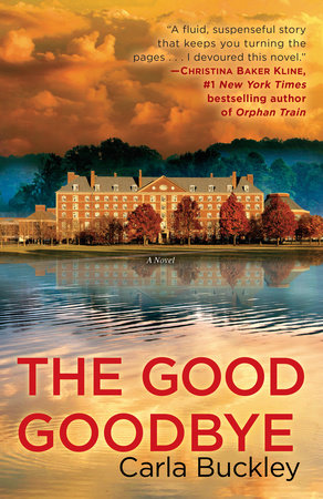 The Good Goodbye by Carla Buckley