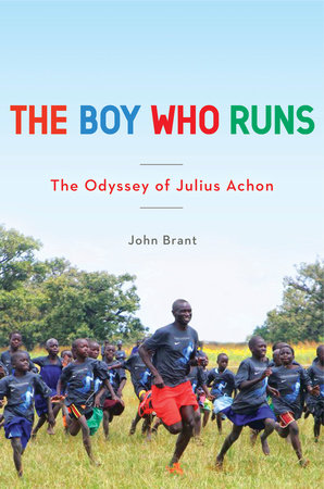 The Boy Who Runs by John Brant