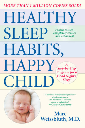 Healthy Sleep Habits, Happy Child, 4th Edition by Marc Weissbluth, M.D.