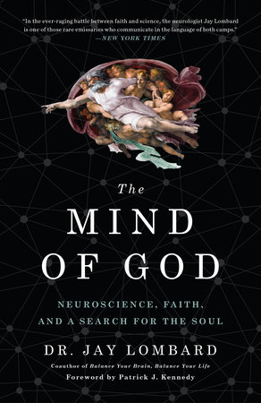 The Mind of God by Dr. Jay Lombard