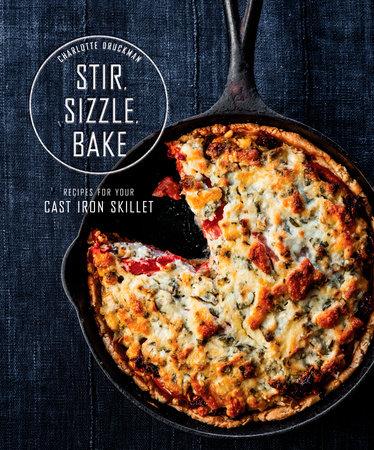 Stir, Sizzle, Bake by Charlotte Druckman