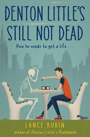 Denton Little's Still Not Dead by Lance Rubin