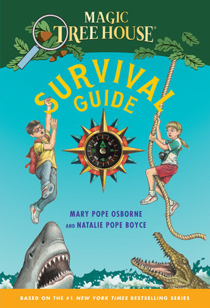 Magic Tree House Survival Guide by Mary Pope Osborne and Natalie Pope Boyce