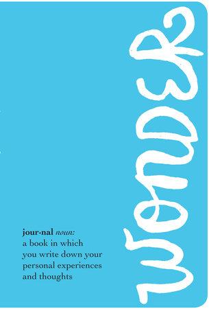 The Wonder Journal by R. J. Palacio