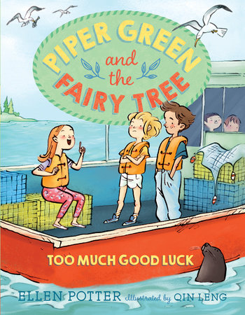 Piper Green and the Fairy Tree: Too Much Good Luck by Ellen Potter