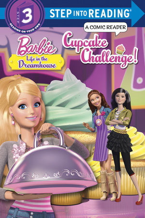 Cupcake Challenge! (Barbie: Life in the Dreamhouse) by Mary Tillworth