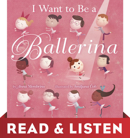 I Want to Be a Ballerina: Read & Listen Edition by Anna Membrino