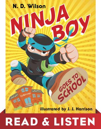 Ninja Boy Goes to School: Read & Listen Edition by N. D. Wilson