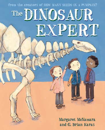 The Dinosaur Expert by Margaret McNamara; illustrated by G. Brian Karas