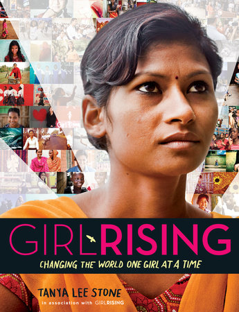 Girl Rising by Tanya Lee Stone