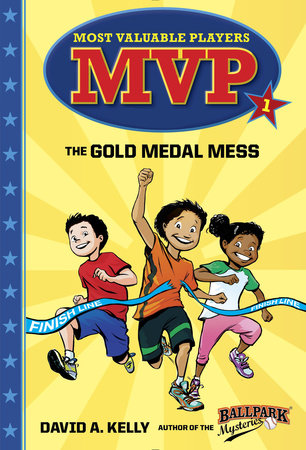 MVP #1: The Gold Medal Mess by David A. Kelly; illustrated by Scott Brundage