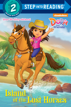 Island of the Lost Horses (Dora and Friends) by Kristen L. Depken