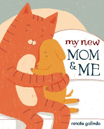 My New Mom & Me by Renata Galindo