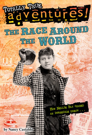 The Race Around the World (Totally True Adventures) by Nancy Castaldo