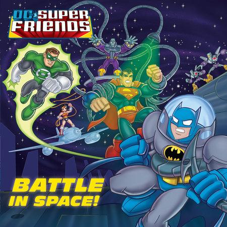 Battle in Space! (DC Super Friends) by Billy Wrecks