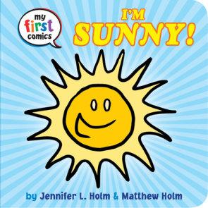 I'm Sunny! (My First Comics)