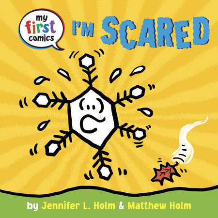 I'm Scared (My First Comics) by Jennifer L. Holm and Matthew Holm