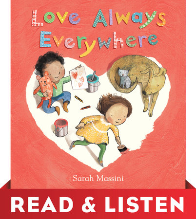 Love Always Everywhere: Read & Listen Edition by