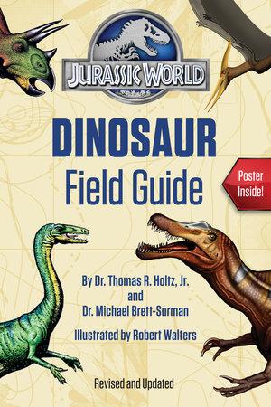 Jurassic World Dinosaur Field Guide (Jurassic World) by Dr. Thomas R. Holtz, Jr. and Dr. Michael Brett-Surman