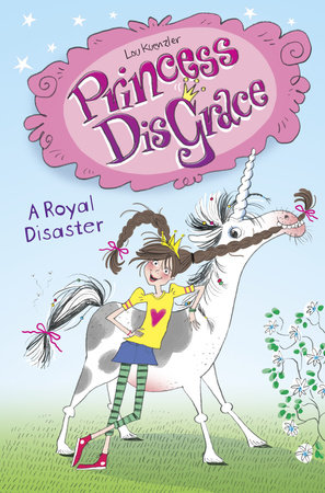 Princess DisGrace: A Royal Disaster by Lou Kuenzler
