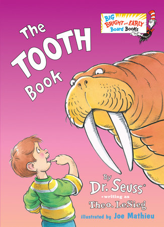 The Tooth Book by Dr. Seuss, writing as Theo. LeSieg; illustrated by Joe Mathieu