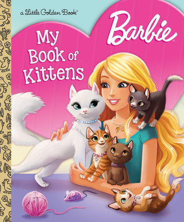 Barbie: My Book of Kittens (Barbie) by Golden Books