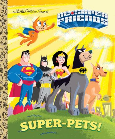 Super-Pets! (DC Super Friends) by Billy Wrecks