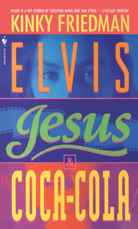 Elvis, Jesus and Coca-Cola by Kinky Friedman