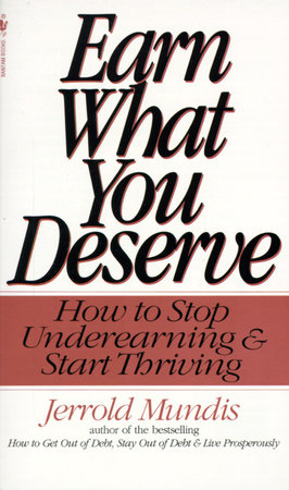 Earn What You Deserve by Jerrold Mundis