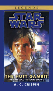 The Hutt Gambit: Star Wars Legends (The Han Solo Trilogy)