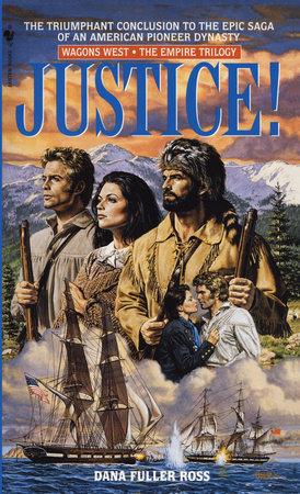 Justice! by Dana Fuller Ross