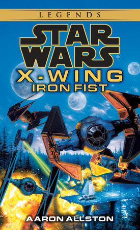 Iron Fist: Star Wars Legends (X-Wing) by Aaron Allston