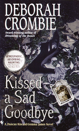 Kissed a Sad Goodbye by Deborah Crombie