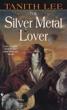 The Silver Metal Lover by Tanith Lee