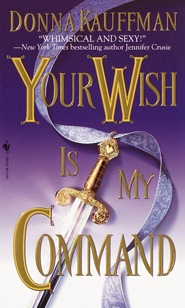 Your Wish Is My Command by Donna Kauffman