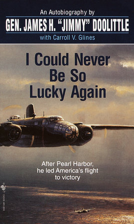 I Could Never Be So Lucky Again by James Doolittle and Carroll V. Glines
