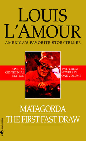Matagorda/The First Fast Draw by Louis L'Amour