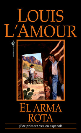 El arma rota by Louis L'Amour
