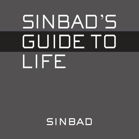 Sinbad's Guide to Life by Sinbad