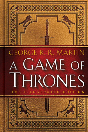 A Game of Thrones: The Illustrated Edition by George R. R. Martin