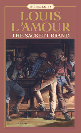 The Sackett Brand: The Sacketts by Louis L'Amour