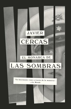 El monarca de las sombras by Javier Cercas