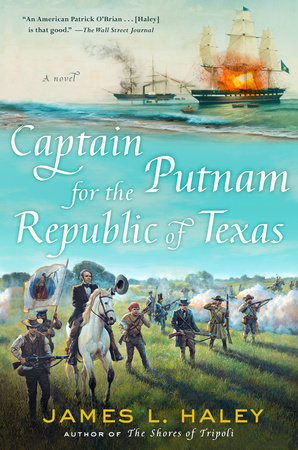 Captain Putnam for the Republic of Texas by James Haley