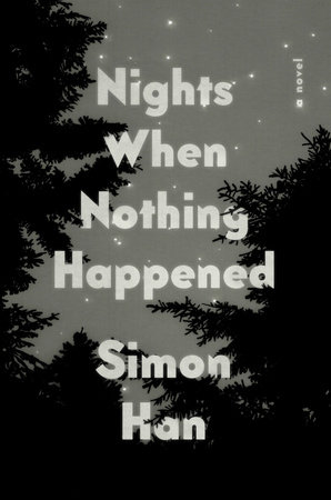 Nights When Nothing Happened by Simon Han