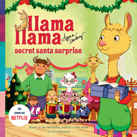 Llama Llama Secret Santa Surprise by Anna Dewdney